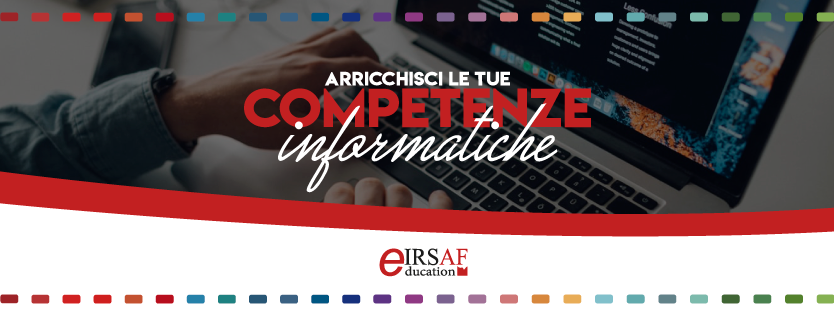 arricchisci le competenze informatiche eirsaf